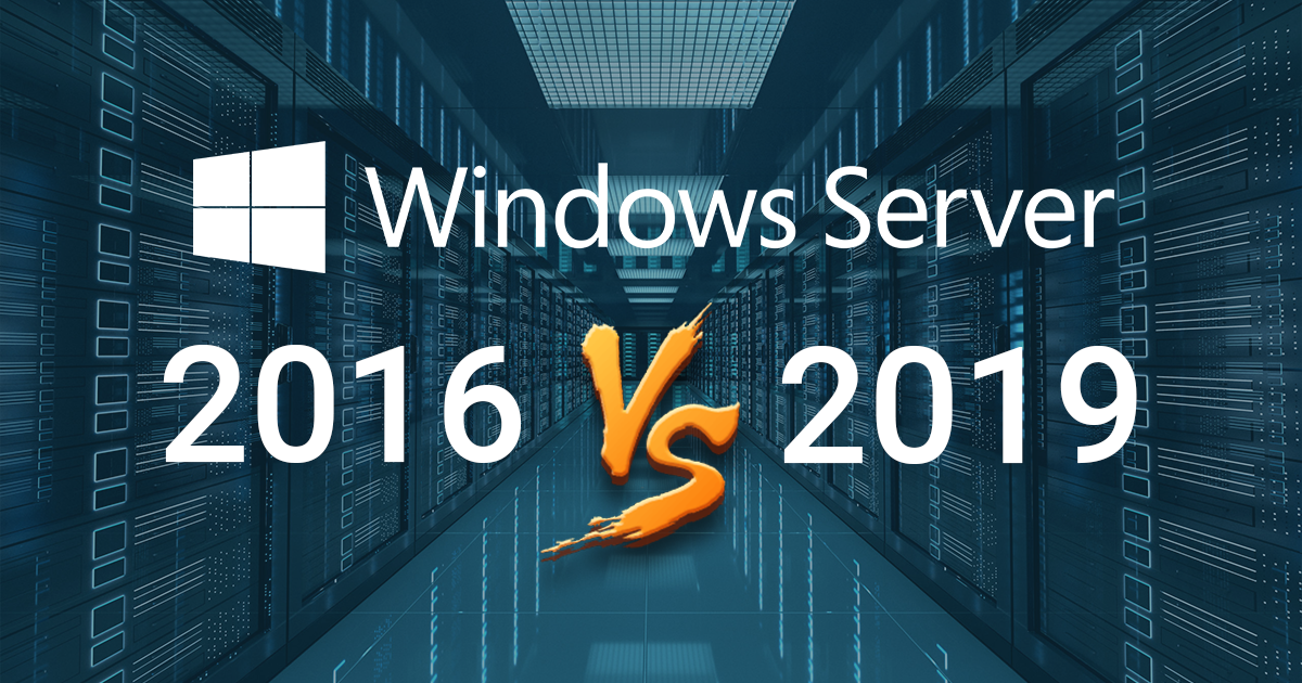 Windows Server 2019 VS 2016